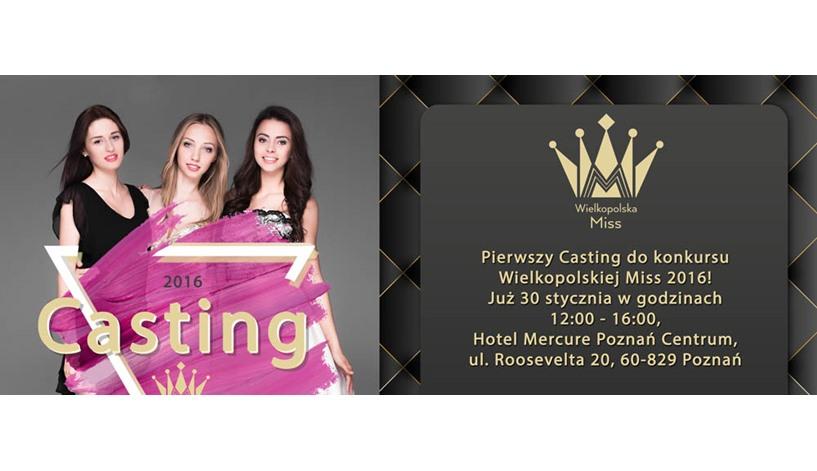 Pierwszy casting do konkursu Wielkopolska Miss 2016!