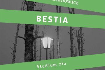 Opowie o życiu Bestii. Magda Omilianowicz...