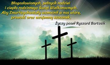 Życzenia Wielkanocne Posła Ryszarda Bartosika